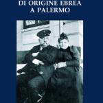 #Palermo. Le vicende di una famiglia ebrea raccontate da Alessandro Hoffman