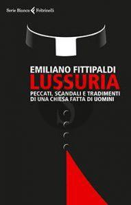 """Il libro di Emiliano Fittipaldi """"Lussuria"""""""