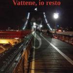 """#Libri. """"Vattene, io resto"""", l'eterna lotta tra il bene e il male nel romanzo di Luca Russo"""