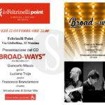 "Musica. Al Feltrinelli Point di Messina ""Broad -Ways"", il nuovo cd di Troja, Mazzù e Branciamore"