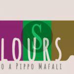 """Musica. Tutto pronto per l'evento """"Colours – Tributo a Pippo Mafali"""""""