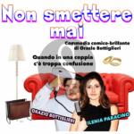 """In scena al Teatro Trifiletti di Milazzo """"Non smettere mai"""" con Orazio Bottiglieri e Ilenia Paracino"""